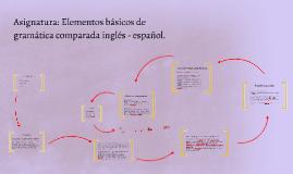 Asignatura: Elementos básicos de gramática comparada inglés