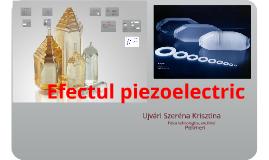 Copy of Copy of Efectul piezoelectric
