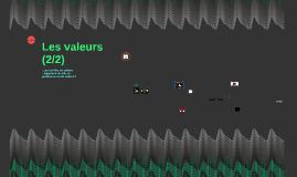 Les valeurs (2/2)