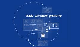 Copy of Rozwój Zastosowań Informatyki