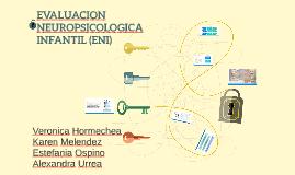 EVALUACION NEUROPSICOLOGICA INFANTIL (ENI)