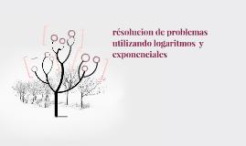 résolucion de problemas utilizando logaritmos  y exponencial
