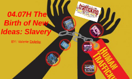 04.07H The Birth of New Ideas: Slavery