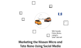 Copy of Marketing the Nissan Micra and Tata Nano using social media