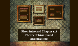 Olson Intro and Chapter 1: A Theory of Groups and Organizato