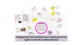 Copy of Copy of Copy of El origami como recurso didáctico para  enseñar geometría y