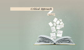 Copy of Critical Approach to Literature