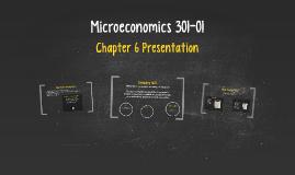 Microeconomics 301-01 Chapter 6 Presentation
