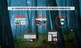 EL CONCEPTO DE MEDIO AMBIENTE (O MEDIO AMBIENTE)