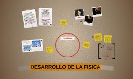 Copy of DESARROLLO DE LA FISICA