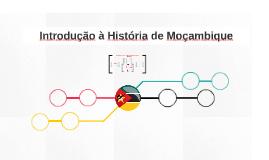 Copy of Introdução à História de Moçambique
