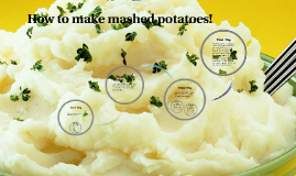 How to make mashed potatoes!