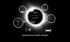 Health Maintaining Healthy Weight