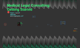 Medical Legal Consulting:  Getting Started