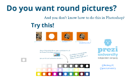 Copy of Round pictures in Prezi