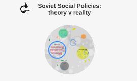 Soviet Social Policies: theory v reality