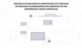 ANÁLISE DE VIABILIDADE DE SUBSTITUIÇÃO DE LÂMPADAS DE DESCAR