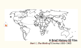 A Brief History of Film 1: 1895-1903