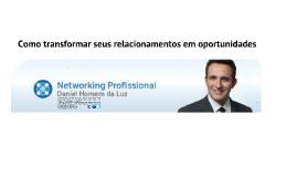 Como transformar seus relacionamentos em oportunidades - Networking Profissional