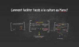 Copy of Comment faciliter l'accès à la culture au Maroc?
