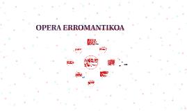 OPERA ERROMANTIKOA