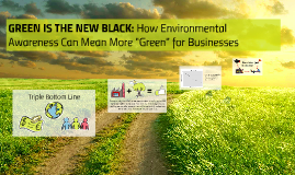 GREEN IS THE NEW BLACK: How Environmental Awareness Can Mean