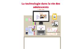 La techonologie dans la vie des adolescents