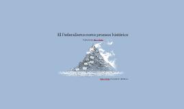 El federalismo como proceso histórico