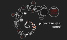Copy of proyecciones y su control