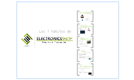 Los 7 hábitos de Electronics Shop