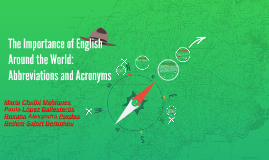 Copy of Copy of Copy of The Importance of English Around the World: Abbreviations an
