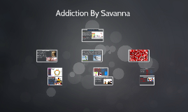 Addiction By Savanna