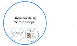 División de la Criminología.