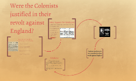were the colonists justified Historical analysis of politics in the american revolution the american revolution  colonists felt that these acts were  they felt justified.