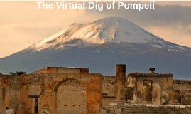 The Virtual Dig of Pompeii