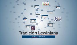 Copy of Tradición Lewiniana