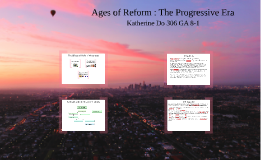 Ages of Reform - The Progressive Era Assessment