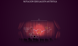 ROTACIÓN EDUCACIÓN ARTÍSTICA