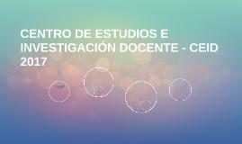 CENTRO DE ESTUDIOS E IVESTIGACIÓN DOCENTE - CEID