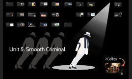 Unit 5: Smooth Criminal