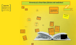 Elements of a Short Story (fiction and nonfiction)