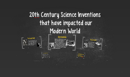 20th Century Science Inventions that have impacted our Moder