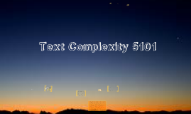 Copy of Text Complexity - More Than Just a Lexile (Corner Lake)