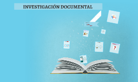 Copy of INVESTIGACION DOCUMENTAL