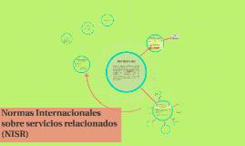 Copy of Normas Internacionales sobre servicios relacionados (NISR)