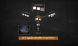 ACV agudo: desafío terapeútico