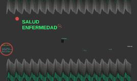 SALUD - ENFERMEDAD