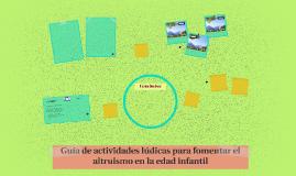 Copy of Guía de actividades lúdicas para fomentar el altruismo en la