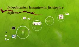 Introducción a la anatomía, fisiología e higiene.