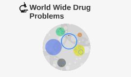 Copy of World Wide Drug Problems